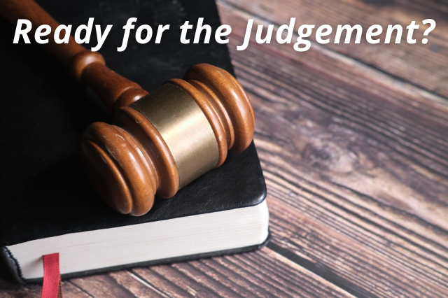 Ready for the Judgement?